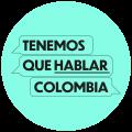 Tenemos que hablar Colombia
